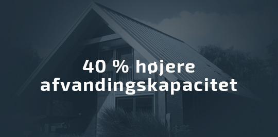 40% højere afvandingskapacitet
